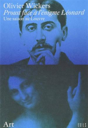 Proust face à l'énigme Léonard : une saison au Louvre