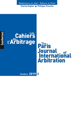 Cahiers de l'arbitrage (Les) = The Paris journal of international arbitration. n° 2 (2019)