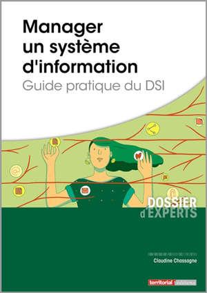 Manager un système d'information : guide pratique du DSI