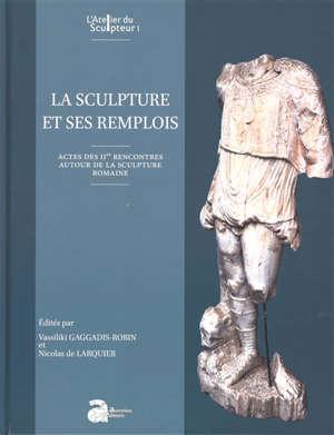 La sculpture et ses remplois : actes des IIes rencontres autour de la sculpture romaine