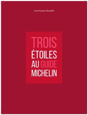 Trois étoiles Au Guide Michelin