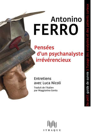 Pensées d'un psychanalyste irrévérencieux ou Petit guide de survie pour analystes et patients curieux : entretiens avec Luca Nicoli