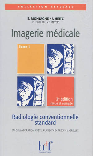 Imagerie médicale. Volume 1, Radiologie conventionnelle standard