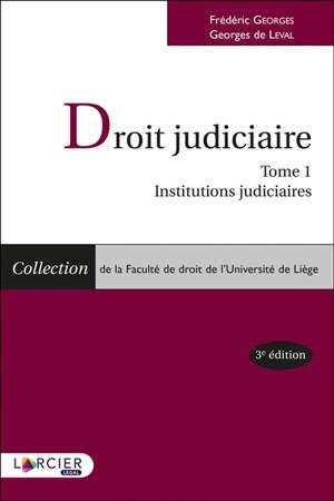 Droit judiciaire. Volume 1, Institutions judiciaires