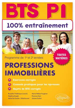 Professions immobilières, BTS PI : 100 % entraînement, toutes matières : programmes de 1re et 2e années