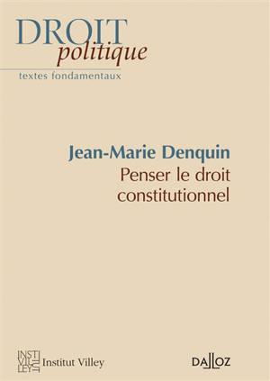Jean-Marie Denquin : penser le droit constitutionnel