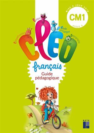 CLEO, français CM1, cycle 3 : guide pédagogique : mise à jour 2018