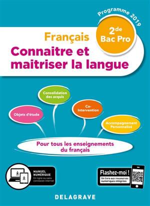 Français 2de bac pro : connaître et maîtriser la langue : programme 2019
