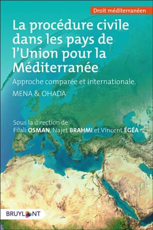 La procédure civile dans les pays de l'Union pour la Méditerranée : approche comparée et internationale
