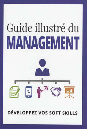 Guide illustré du management : développez vos soft skills