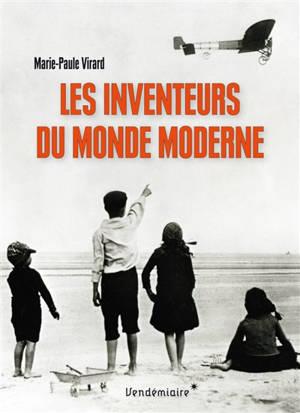 Les inventeurs du monde moderne