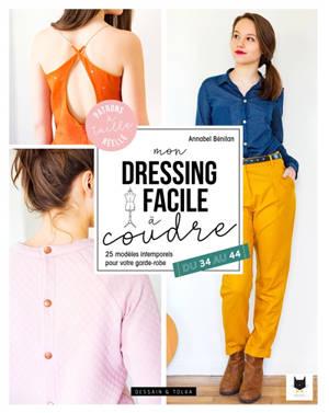 Mon dressing facile à coudre : 25 modèles intemporels pour votre garde-robe, du 34 au 44