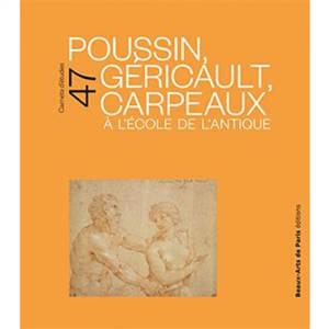 Poussin, Géricault, Carpeaux à l'école de l'Antique