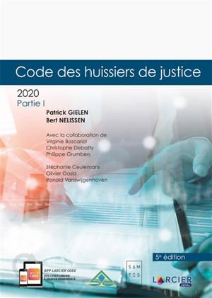 Code des huissiers de justice : 2020. Volume 1