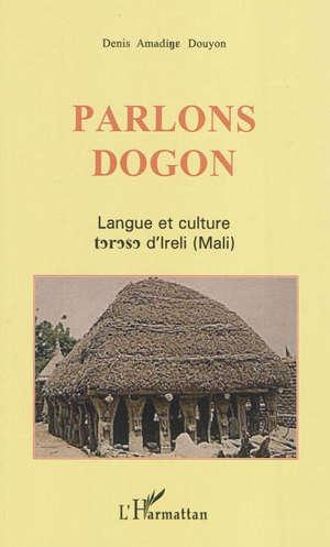 Parlons dogon : langue et culture t-r-s d'Ireli (Mali)