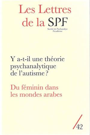 Lettres de la Société de psychanalyse freudienne (Les). n° 42, Le féminin dans les mondes arabes; Y a-t-il une théorie psychanalytique de l'autisme ?
