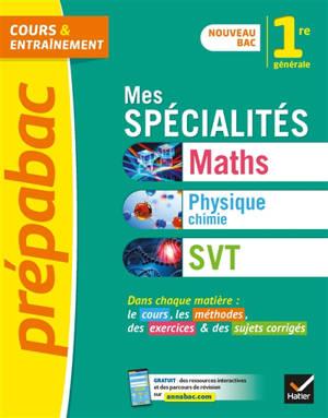 Mes spécialités maths, physique chimie, SVT, 1re générale : nouveau bac