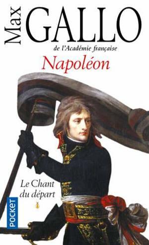 Napoléon. Volume 1, Le chant du départ