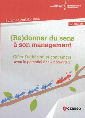 (Re)donner du sens à son management : créer l'adhésion et convaincre avec le potentiel des non-dits