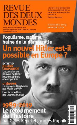 Revue des deux mondes. n° 12 (2019), Un nouvel Hitler est-il possible en Europe ? : populisme, racisme, haine de la démocratie