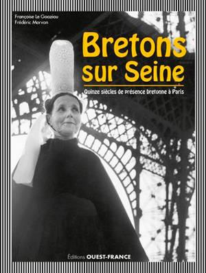 Bretons sur Seine : quinze siècles de présence bretonne à Paris