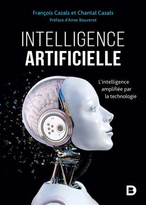 Intelligence artificielle : l'intelligence amplifiée par la technologie