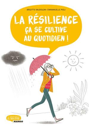 La résilience, ça se cultive au quotidien !
