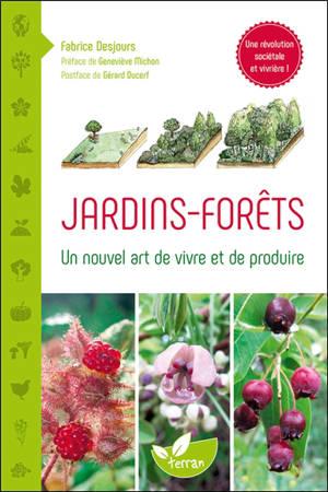 Jardins-forêts : un nouvel art de vivre et de produire