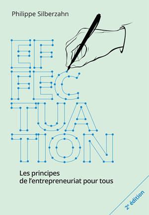 Effectuation : les principes de l'entrepreneuriat pour tous