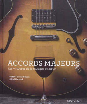 Accords majeurs : les virtuoses de la musique et du vin