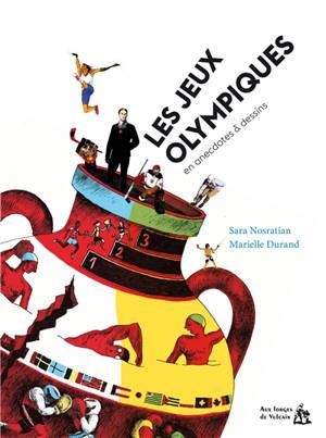Les jeux Olympiques en anecdotes & dessins
