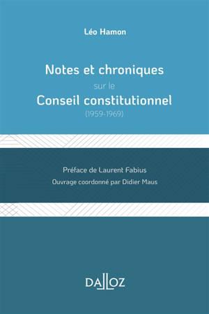 Notes et chroniques sur le Conseil constitutionnel
