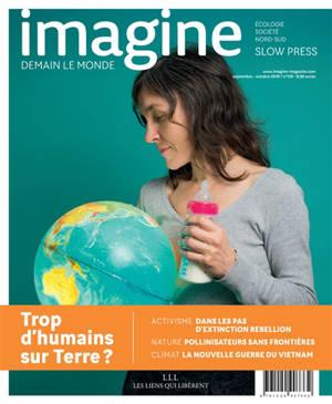 Imagine : demain le monde. n° 135, Trop d'humains sur Terre ?