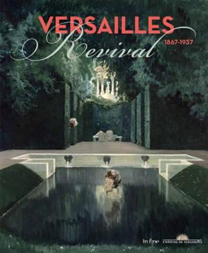 Versailles revival : 1867-1937