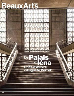 Le palais d'Iéna : chef-d'oeuvre d'Auguste Perret