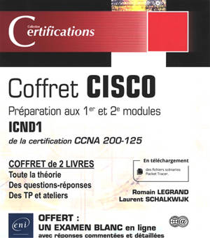 Cisco : préparation aux 1er et 2e modules ICND1 de la certification CCNA 200-125 : coffret de 2 livres