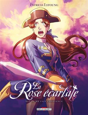 La rose écarlate. Volume 16, Il me fait confiance