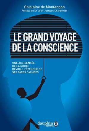 Le grand voyage de la conscience : une accidentée de la route dévoile l'étendue de ses faces cachées
