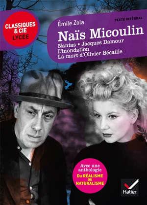 Naïs Micoulin : 1884 : avec une anthologie du réalisme au naturalisme; Nantas; Jacques Damour