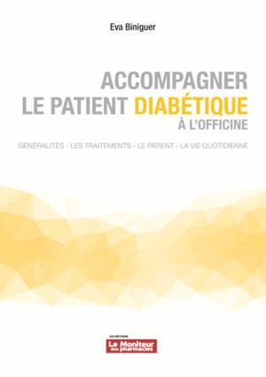 Accompagner le patient diabétique à l'officine : généralités, les traitements, le patient, la vie quotidienne