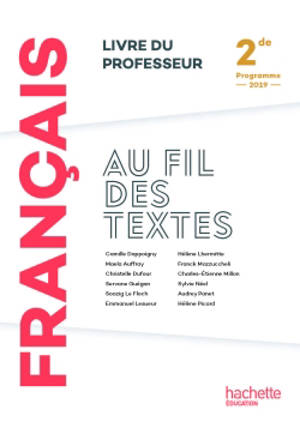 Au fil des textes, français 2de : livre du professeur : programme 2019
