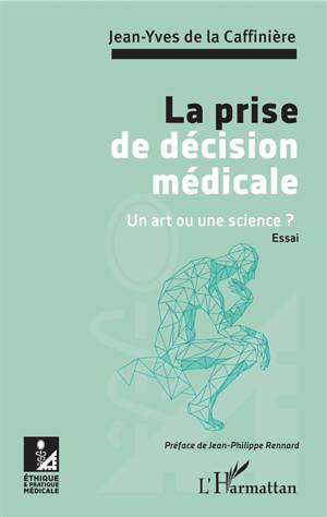 La prise de décision médicale : un art ou une science ? : essai