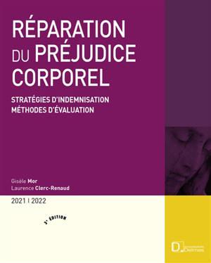 Réparation du préjudice corporel : stratégies d'indemnisation, méthodes d'évaluation : 2021-2022