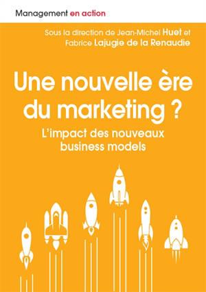 Une nouvelle ère du marketing ? : l'impact des nouveaux business models
