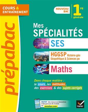 Mes spécialités SES, HGGSP, histoire géographie, géopolitique & sciences po, maths, 1re générale : nouveau bac