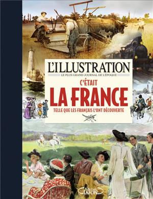 Cétait la France : telle que les Français l'ont découverte