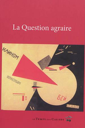 La question agraire : les révolutionnaires et la question de la terre : anthologie
