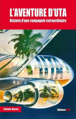 L'aventure d'Uta : histoire d'une compagnie extraordinaire