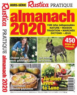 Rustica pratique, hors-série, Almanach 2020 : 1.500 infos dispensables : nature, maison, tradition, marchés, dictons, jeux