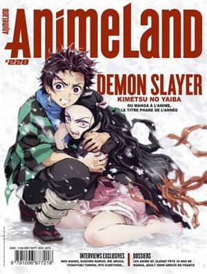 Anime land : le magazine français de l'animation. n° 228, Demon slayer : Kimetsu no yaiba : du manga à l'anime, le titre phare de l'année